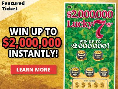 Featured ticket. Win up to two million dollars instantly! Learn more.