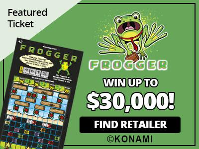 Featured Ticket. FROGGER. Win up to thirty thousand dollars! Find Retailer. (C) Konami.
