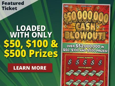 Featured Ticket. Loaded with Only fifty, one hundred, and five hundred dollar prizes. Learn More.