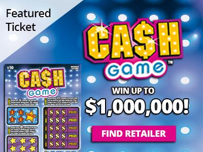 Featured ticket. Ca$h Game. Win up to one Million dollars.