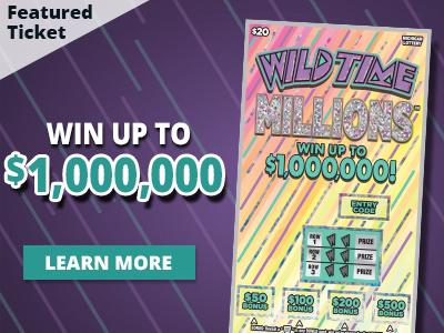 Featured Ticket. Wild Time Millions. Win up to one million dollars. Learn More.