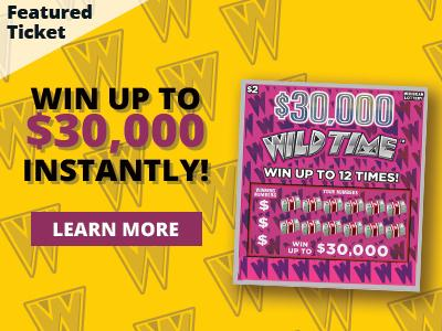 Featured ticket. Win up to thirty thousand dollars instantly! Learn more.