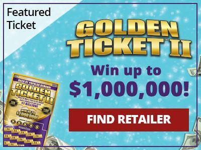 Featured ticket. Golden Ticket II. Win up to one million dollars! Find retailer.