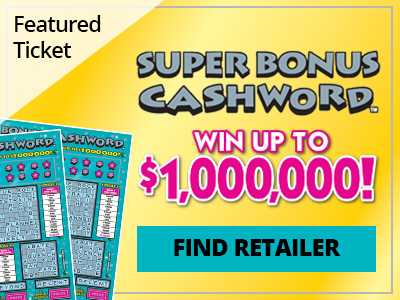 Featured ticket. Super Bonus Cashword. Win up to one million dollars! Find retailer.