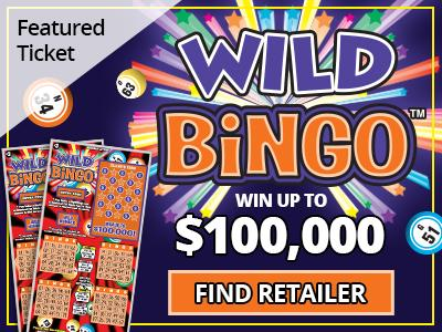 Featured ticket. Wild Bingo. Win up to one one hundred thousand dollars! Find retailer.