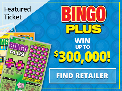 Featured ticket. Bingo plus. Win up to three hundred thousand dollars! Find retailer.